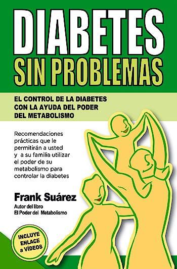 Portada del libro 9780988221840 Diabetes sin Problemas. El Control de la Diabetes con la Ayuda del Poder del Metabolismo