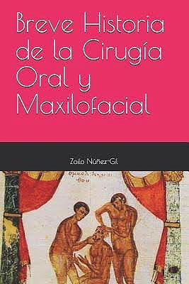 Portada del libro 9781091772977 Breve Historia de la Cirugía Oral y Maxilofacial