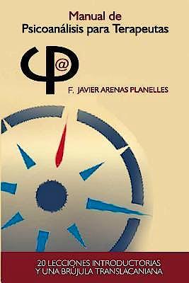 Portada del libro 9781097986842 Manual de Psicoanálisis para Terapeutas. 20 Lecciones Introductorias y una Brújula Translacaniana