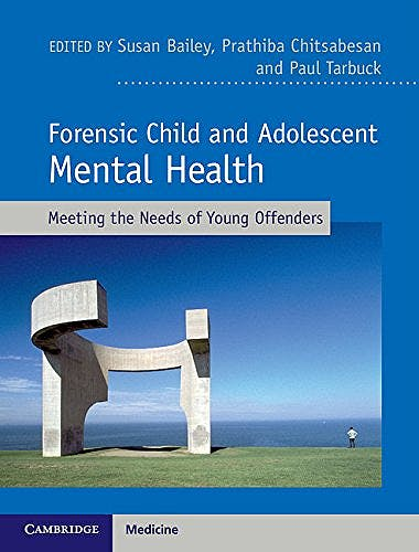 Portada del libro 9781107003644 Forensic Child and Adolescent Mental Health. Meeting the Needs of Young Offenders