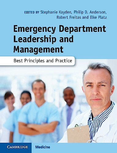 Portada del libro 9781107007390 Emergency Department Leadership and Management. Best Principles and Practice
