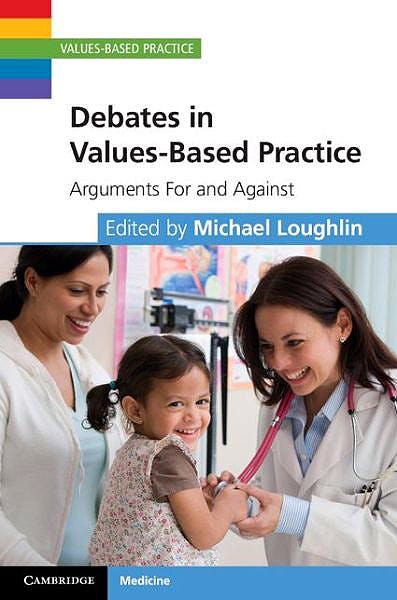 Portada del libro 9781107038936 Debates in Values-Based Practice. Arguments for and Against