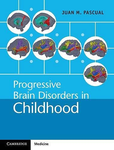 Portada del libro 9781107042056 Progressive Brain Disorders in Childhood