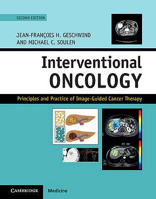 Portada del libro 9781107043473 Interventional Oncology. Principles and Practice of Image-Guided Cancer Therapy