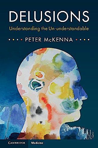 Portada del libro 9781107075443 Delusions. Understanding the Un-Understandable