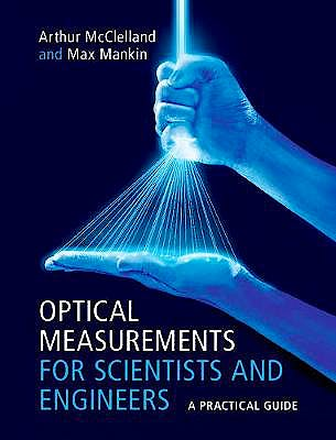 Portada del libro 9781107173019 Optical Measurements for Scientists and Engineers: A Practical Guide