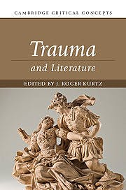 Portada del libro 9781107176645 Trauma and Literature (Cambridge Critical Concepts)