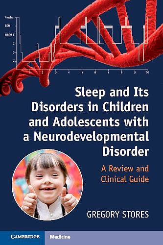 Portada del libro 9781107402201 Sleep and Its Disorders in Children and Adolescents with a Neurodevelopmental Disorder. a Review and Clinical Guide