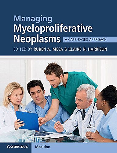 Portada del libro 9781107444430 Managing Myeloproliferative Neoplasms. A Case-Based Approach