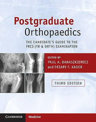 Portada del libro 9781107451643 Postgraduate Orthopaedics. The Candidate's Guide to the FRCS (TR and ORTH) Examination