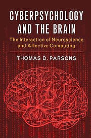 Portada del libro 9781107477575 Cyberpsychology and the Brain. the Interaction of Neuroscience and Affective Computing