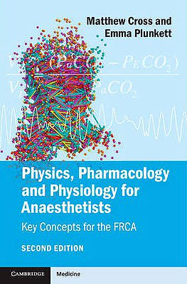 Portada del libro 9781107615885 Physics, Pharmacology and Physiology for Anaesthetists. Key Concepts for the Frca