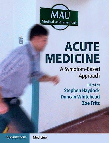 Portada del libro 9781107633575 Acute Medicine. a Symptom-Based Approach