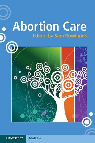 Portada del libro 9781107647381 Abortion Care