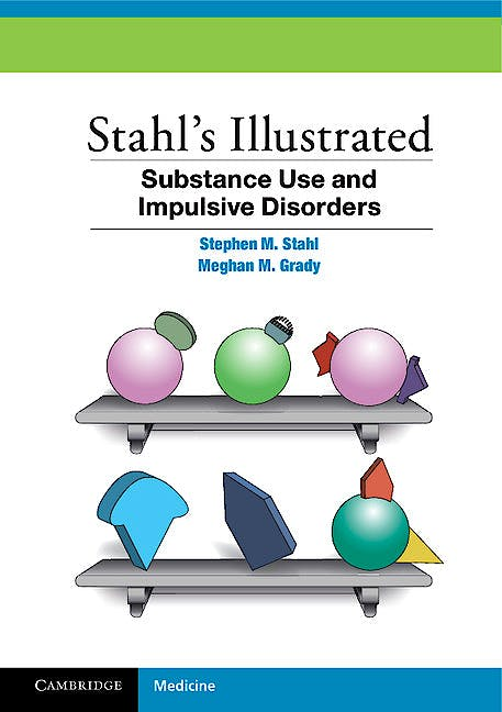 Portada del libro 9781107674530 Substance Use and Impulsive Disorders. Stahl's Illustrated