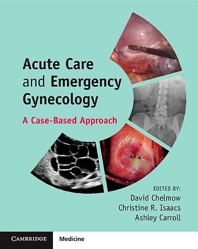Portada del libro 9781107675414 Acute Care and Emergency Gynecology. a Case-Based Approach