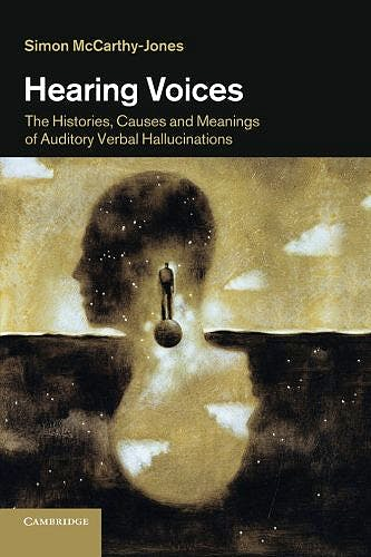 Portada del libro 9781107682016 Hearing Voices: The Histories, Causes and Meanings of Auditory Verbal Hallucinations
