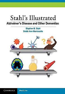 Portada del libro 9781107688674 Alzheimer's Disease and Other Dementias. Stahl's Illustrated
