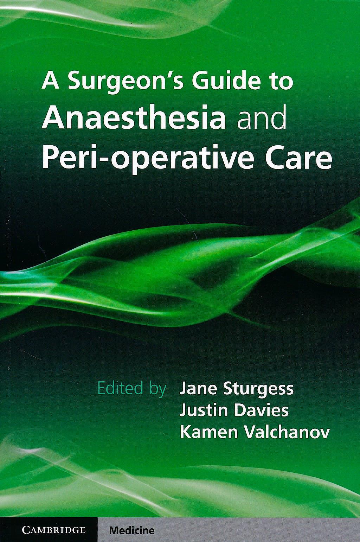 Portada del libro 9781107698079 A Surgeon's Guide to Anaesthesia and Perioperative Care