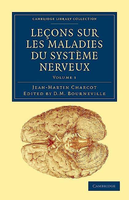Portada del libro 9781108038461 Leçons Sur Les Maladies Du Systeme Nerveux. Faites a la Salpetriere, Vol. 1
