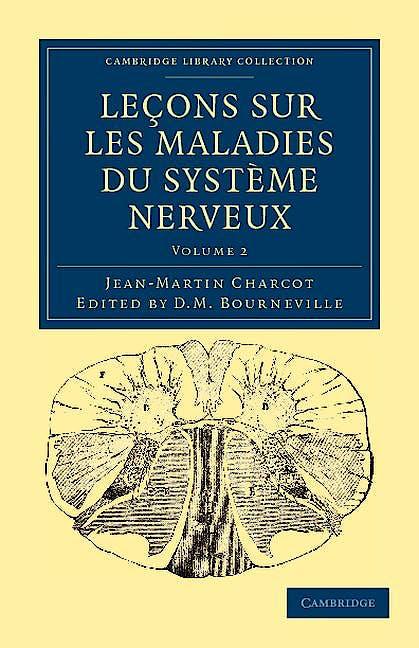 Portada del libro 9781108038478 Leçons Sur Les Maladies Du Systeme Nerveux. Faites a la Salpetriere, Vol. 2