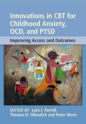 Portada del libro 9781108401326 Innovations in CBT for Childhood Anxiety, OCD, and PTSD. Improving Access and Outcomes