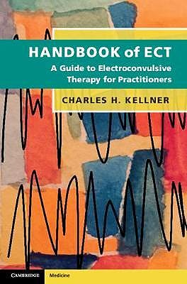 Portada del libro 9781108403283 Handbook of ECT. A Guide to Electroconvulsive Therapy for Practitioners