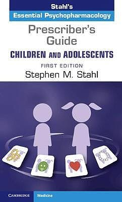 Portada del libro 9781108446563 Prescriber's Guide Children and Adolescents, Vol. 1 (Stahl's Essential Psychopharmacology)