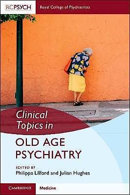 Portada del libro 9781108706148 Clinical Topics in Old Age Psychiatry