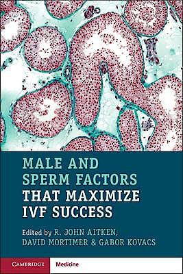 Portada del libro 9781108708319 Male and Sperm Factors that Maximize IVF Success