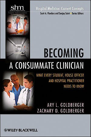 Portada del libro 9781118011430 Becoming a Consummate Clinician. What Every Student, House Officer and Hospital Practitioner Needs to Know