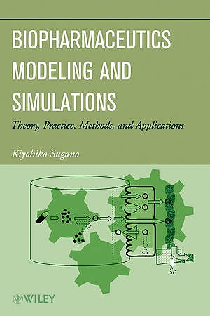 Portada del libro 9781118028681 Biopharmaceutics Modeling and Simulations. Theory, Practice, Methods, and Applications
