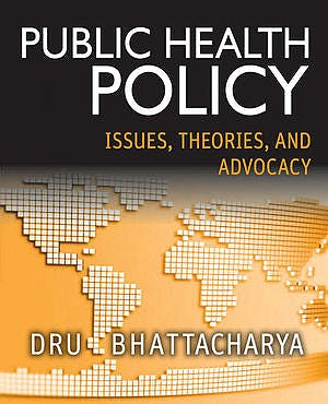 Portada del libro 9781118164358 Public Health Policy. Issues, Theories, and Advocacy