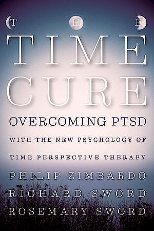 Portada del libro 9781118205679 The Time Cure. Overcoming Ptsd with the New Psychology of Time Perspective Therapy