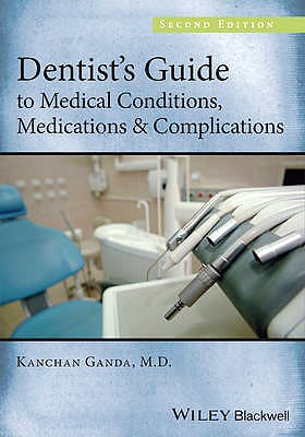 Portada del libro 9781118313893 Dentist's Guide to Medical Conditions, Medications and Complications