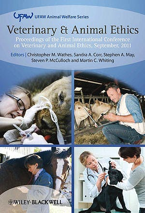 Portada del libro 9781118314807 Veterinary and Animal Ethics. Proceedings of the First International Conference on Veterinary and Animal Ethics, September 2011