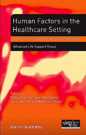 Portada del libro 9781118339701 Human Factors in the Health Care Setting: A Pocket Guide for Clinical Instructors