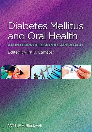 Portada del libro 9781118377802 Diabetes Mellitus and Oral Health. an Interprofessional Approach