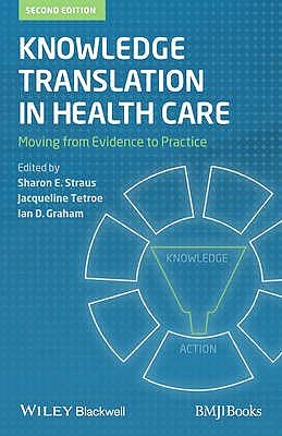 Portada del libro 9781118413548 Knowledge Translation in Health Care.  Moving from Evidence to Practice