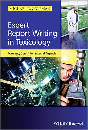 Portada del libro 9781118432143 Expert Report Writing in Toxicology. Forensic, Scientific and Legal Aspects (Softcover)