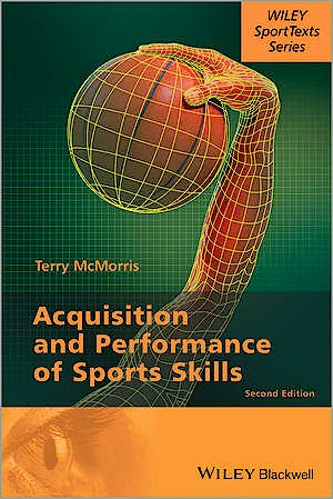 Portada del libro 9781118444627 Acquisition and Performance of Sports Skills (Hardcover)