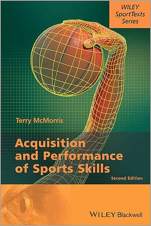 Portada del libro 9781118444665 Acquisition and Performance of Sports Skills (Softcover)