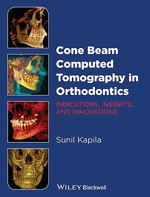 Portada del libro 9781118448489 Cone Beam Computed Tomography in Orthodontics. Indications, Insights, and Innovations + Dvd-Rom