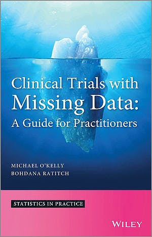 Portada del libro 9781118460702 Clinical Trials with Missing Data: A Guide for Practitioners