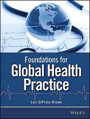 Portada del libro 9781118505564 Foundations of Global Health Practice