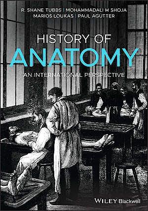 Portada del libro 9781118524251 History of Anatomy. An International Perspective