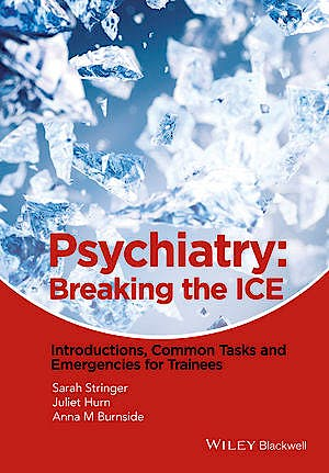 Portada del libro 9781118557266 Psychiatry: Breaking the Ice. Introductions, Common Tasks, Emergencies for Trainees
