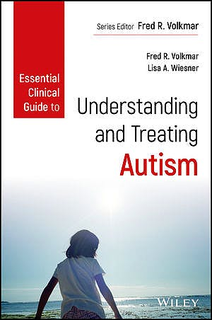 Portada del libro 9781118586624 Essential Clinical Guide to Understanding and Treating Autism