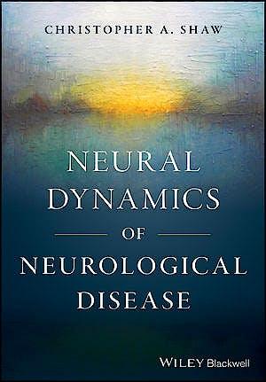 Portada del libro 9781118634578 Neural Dynamics of Neurological Disease
