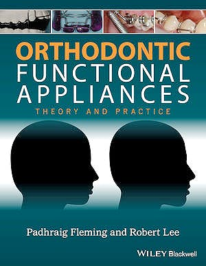 Portada del libro 9781118670576 Orthodontic Functional Appliances. Theory and Practice